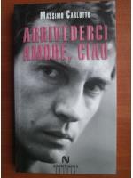 Anticariat: Massimo Carlotto - Arrivederci amore, ciao