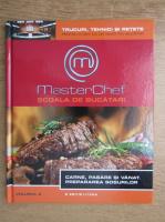 Master Chef. Scoala de bucatari, volumul 3. Carne, pasare si vanat