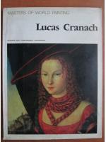 Anticariat: Masters of world painting. Lucas Cranach