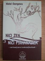 Matei Georgescu - Nici zen, nici psihanaliza