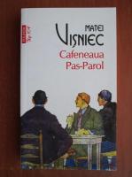Anticariat: Matei Visniec - Cafeneaua Pas Parol (Top 10+)