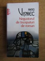 Anticariat: Matei Visniec - Negustorul de inceputuri de roman