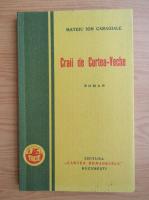 Mateiu I. Caragiale - Craii de Curtea-Veche (editie facsimil)