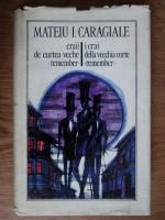 Mateiu I. Caragiale - Craii de curtea veche. Remember
