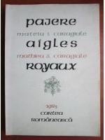 Mateiu I. Caragiale - Pajere. Aigles Royaux