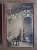 Mateiu Ion Caragiale - Craii de curtea-veche (Editie bibliofila)
