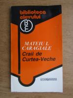 Mateiu Ion Caragiale - Craii de Curtea-Veche