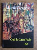 Mateiu Ion Caragiale - Craii de la Curtea-Veche