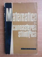 Anticariat: Matematica si cunoasterea stiintifica
