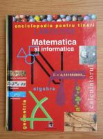 Anticariat: Matematica si informatica. Enciclopedia pentru tineri Larousse