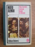 Anticariat: Mateo Aleman - Viata si ispravile iscusitului Guzman de Alfarache