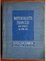 Materialistii francezi din veacul al XVIII-lea (colectia Texte Filozofice)