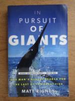 Anticariat: Matt Rigney - In pursuit of giants