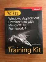 Matthew A. Stoecker - Windows Applications Development with Microsoft .NET Framework 4. Training kit (contine CD)