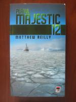 Anticariat: Matthew Reilly - Planul majestic 12