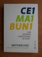 Matthew Syed - Cei mai buni. Cum sa atingi perfectiunea in sport