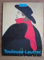 Anticariat: Matthias Arnold - Henri de Toulouse Lautrec 1864-1901. Le theatre de la vie