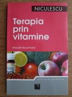 Anticariat: Maude Bouchard - Terapia prin vitamine