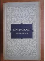 Maupassant - Nuvele si schite