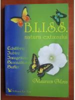 Anticariat: Maureen Moss - B.L.I.S.S. natura extazului