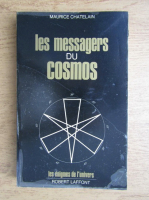 Maurice Chatelain - Les messagers du cosmos