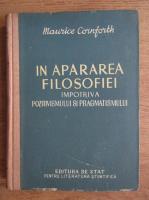 Anticariat: Maurice Cornforth - In apararea filosofiei impotriva positivismului si pragmatismului