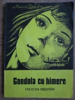 Anticariat: Maurice Dekobra - Gondola cu himere