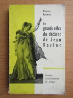 Anticariat: Maurice Descotes - Les grandes roles du theatre de Jean Racine