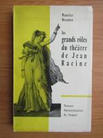 Maurice Descotes - Les grands roles du theatre de Jean Racine