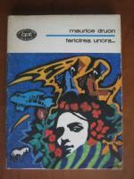 Anticariat: Maurice Druon - Fericirea unora...
