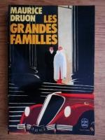 Anticariat: Maurice Druon - Les grandes familles