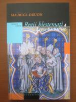 Maurice Druon - Regii blestemati 4. Legea barbatilor