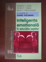 Anticariat: Maurice J. Elias - Inteligenta emotionala in educatia copiilor