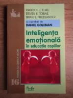 Maurice J. Elias, Steven E. Tobias - Inteligenta emotionala in educatia copiilor
