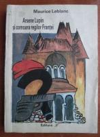 Anticariat: Maurice Leblanc - Arsene Lupin si comoara regilor Frantei