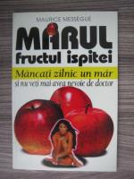 Anticariat: Maurice Messegue - Marul, fructul ispitei