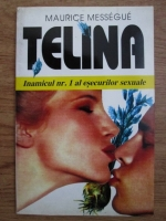 Maurice Messegue - Telina. Inamicul nr. 1 al esecurilor sexuale