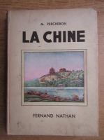 Anticariat: Maurice Percheron - La chine (1936)