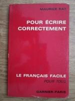 Maurice Rat - Pour ecrire correctement