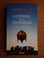 Mauro Raccasi - Luptatorul de la Stonehenge