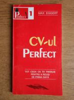 Anticariat: Max Eggert - CV-ul perfect