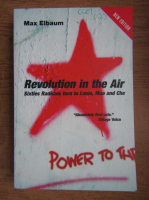 Max Elbaum - Revolution in the air. Sixties radicals turn to Lenin, Mao and Che
