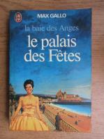 Anticariat: Max Gallo - La baie des Anges. Le palais des Fetes