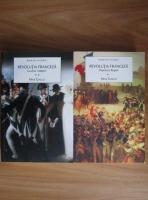 Max Gallo - Revolutia franceza. La arme, cetateni!, Poporul si regele (2 volume)