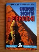 Max Toth - Energia secreta a piramidei
