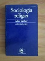 Max Weber - Sociologia religiei