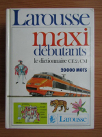 Maxi debutants le dictionnaire CE2, CM, 20000 mots