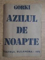 Maxim Gorki - Azilul de noapte. Teatrul Bulandra, 1975