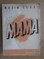 Anticariat: Maxim Gorki - Mama (1947)