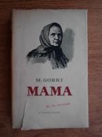 Anticariat: Maxim Gorki - Mama